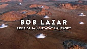 Bob Lazar: Area 51 ja lentävät lautaset (2018)