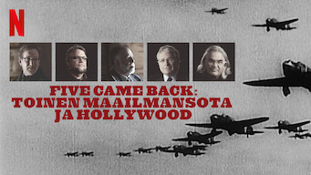 Five Came Back: Toinen maailmansota ja Hollywood (2017)