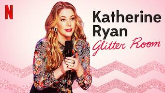 Katherine Ryan: Glitter Room (2019)
