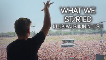 What We Started: Klubimusiikin nousu (2017)
