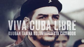 Viva Cuba libre - Kuuban tarina Kolumbuksesta Castroon (2015)