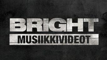 Bright: Musiikkivideot (2017)
