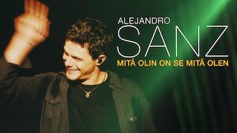 Alejandro Sanz: Mitä olin on se mitä olen (2018)